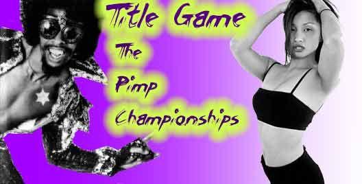 Title Game: Pimp Championships